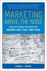Marketing Above the Noise by Linda Popky